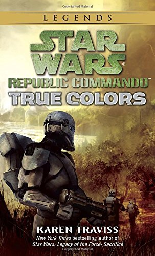 Karen Traviss True Colors Star Wars Legends (republic Commando)