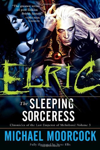 Michael Moorcock Elric The Sleeping Sorceress [series Title ] Chronicl