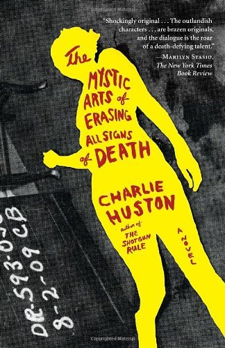 Charlie Huston The Mystic Arts Of Erasing All Signs Of Death