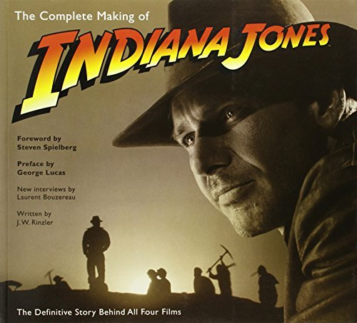 J. W. Rinzler The Complete Making Of Indiana Jones The Definitive Story Behind All Four Films