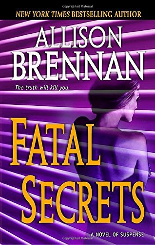Allison Brennan Fatal Secrets A Novel Of Suspense