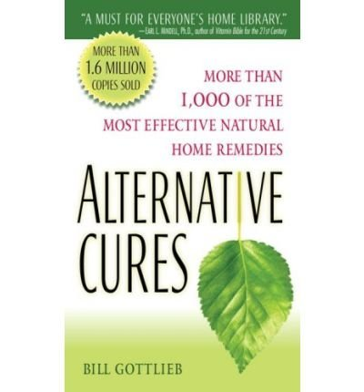 Gottlieb Bill Alternative Cures More Than 1 000 Of The Most Effective Natural Hom