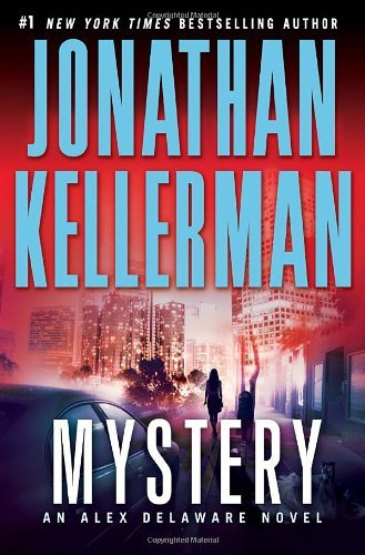 Jonathan Kellerman Mystery Mystery Mystery An Alex Delaware Novel An Alex Delaware Novel An