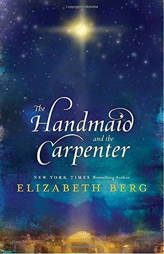 Elizabeth Berg The Handmaid And The Carpenter
