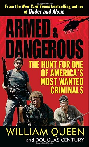 William Queen Armed And Dangerous The Hunt For One Of America's Most Wanted Crimina