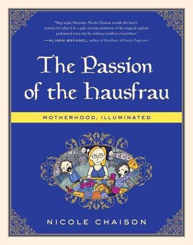 Nicole Chaison Passion Of The Hausfrau The Motherhood Illuminated