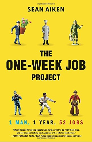 Sean Aiken The One Week Job Project One Man One Year 52 Jobs