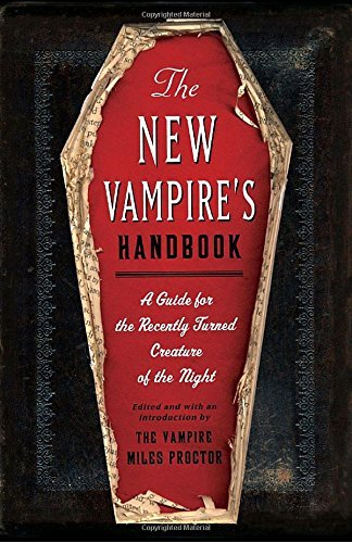 Joe Garden The New Vampire's Handbook A Guide For The Recently Turned Creature Of The N