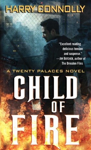 Harry Connolly Child Of Fire A Twenty Palaces Novel