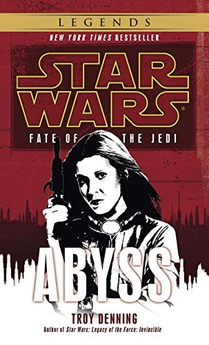 Troy Denning Abyss Star Wars Legends (fate Of The Jedi)