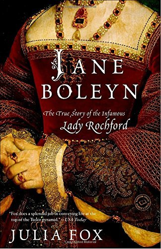 Julia Fox Jane Boleyn The True Story Of The Infamous Lady Rochford