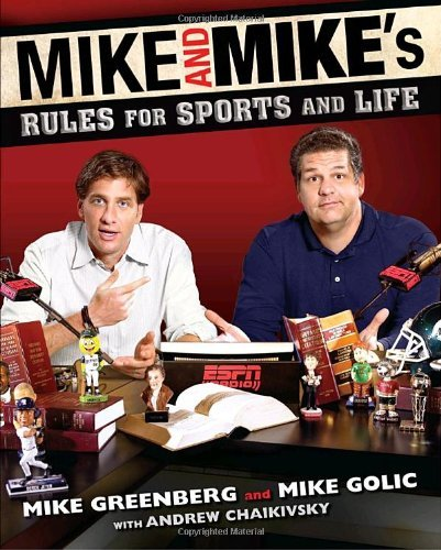 Mike Greenberg Mike And Mike's Rules For Sports And Life