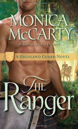 Monica Mccarty The Ranger A Highland Guard Novel