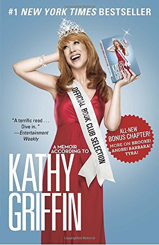 Kathy Griffin Official Book Club Selection A Memoir According To Kathy Griffin