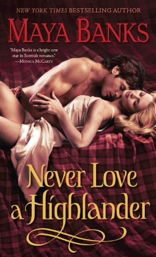 Maya Banks Never Love A Highlander