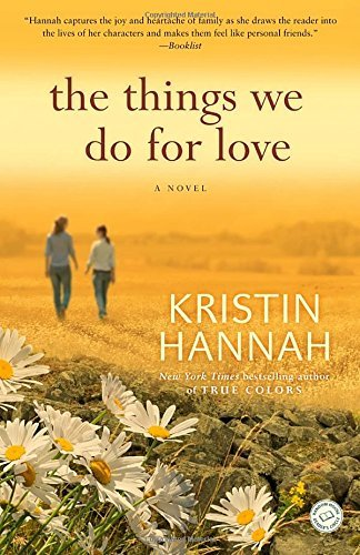 Kristin Hannah The Things We Do For Love