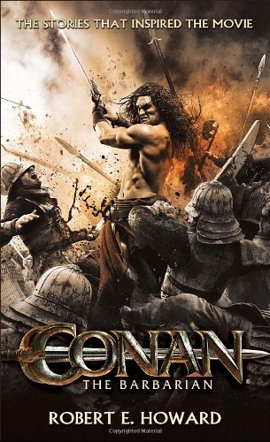 Robert E. Howard Conan The Barbarian The Stories That Inspired The Movie