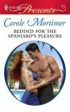 Carole Mortimer Bedded For The Spaniard's Pleasure (harlequin Pres
