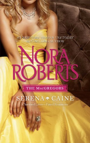 Nora Roberts Macgregors The Serena & Caine Playing The Odds Tempting Fate