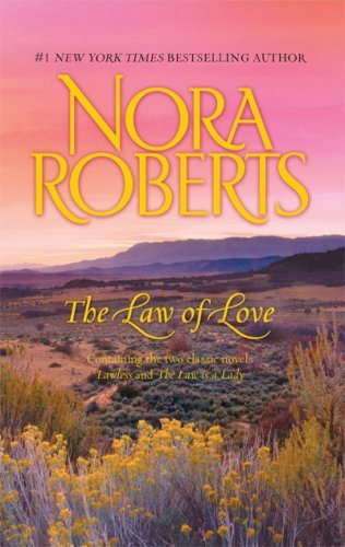 Nora Roberts Law Of Love The Lawless The Law Is A Lady