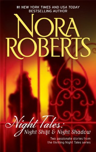 Nora Roberts Night Tales Night Shift & Night Shadow