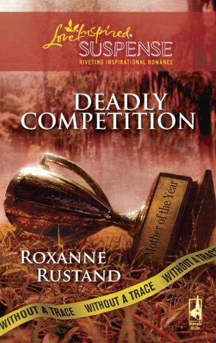 Roxanne Rustand Deadly Competition