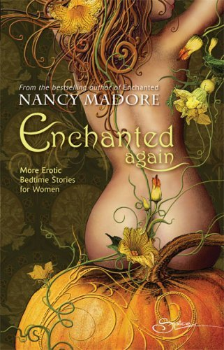 Nancy Madore Enchanted Again More Erotic Bedtime Stories For Women