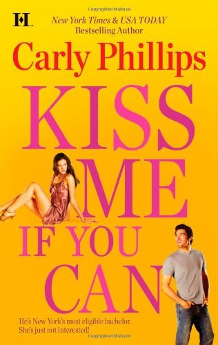 Carly Phillips Kiss Me If You Can