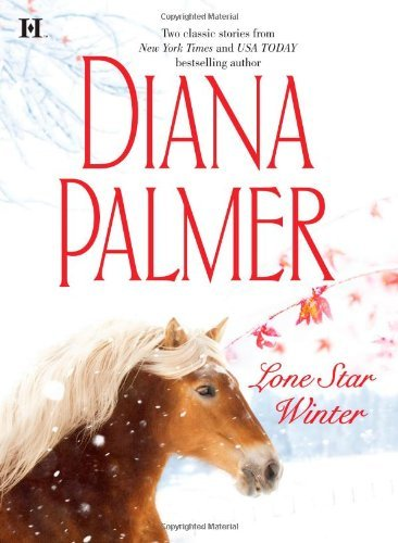 Diana Palmer Lone Star Winter The Winter Soldier\cattleman's Pride