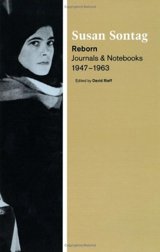 Susan Sontag Reborn Journals And Notebooks 1947 1963