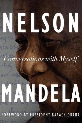 Nelson Mandela Conversations With Myself