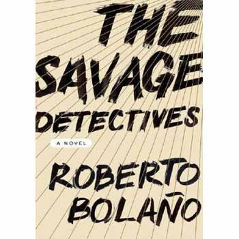 Roberto Bolano Savage Detectives The