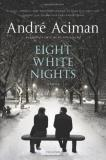 Andre Aciman Eight White Nights