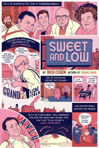 Rich Cohen Sweet & Low A Family Story