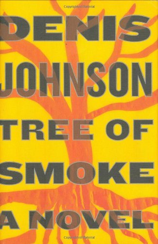 Denis Johnson Tree Of Smoke