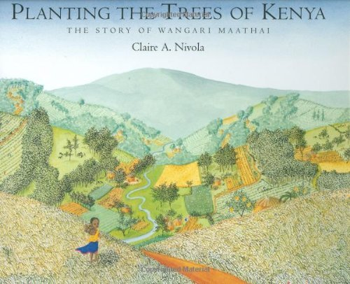 Claire A. Nivola Planting The Trees Of Kenya The Story Of Wangari Maathai