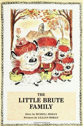 Russell Hoban The Little Brute Family
