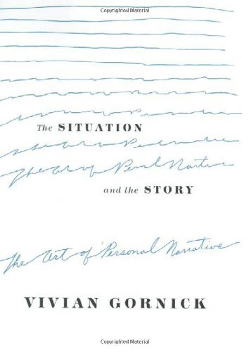 Vivian Gornick The Situation And The Story The Art Of Personal Narrative