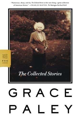 Grace Paley The Collected Stories