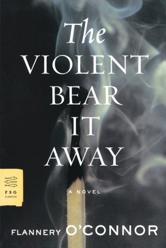 Flannery O'connor The Violent Bear It Away