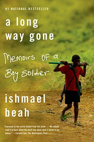 Ishmael Beah A Long Way Gone Memoirs Of A Boy Soldier