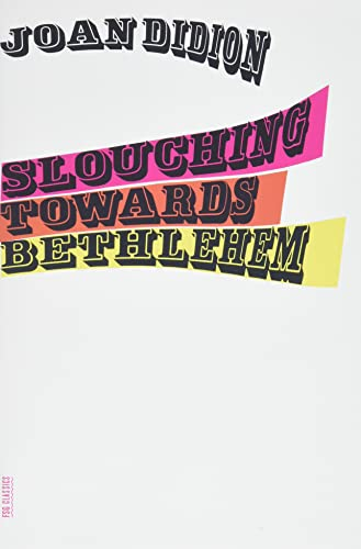 Joan Didion Slouching Towards Bethlehem
