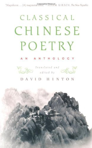 David Hinton Classical Chinese Poetry An Anthology