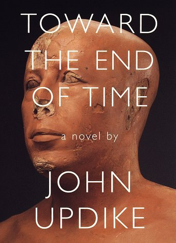 John Updike Toward The End Of Time