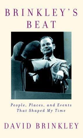 David Brinkley Brinkley's Beat People Places & Events That S