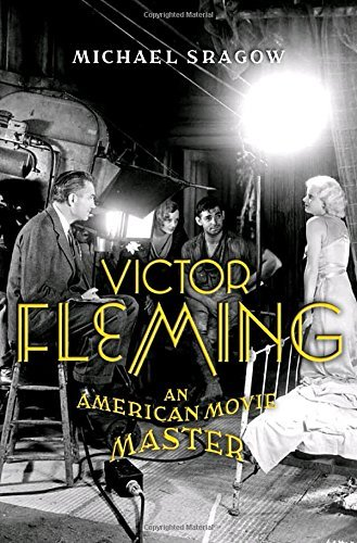 Michael Sragow Victor Fleming An American Movie Master