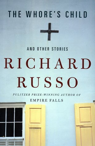 Richard Russo Whore's Child And Other Stories