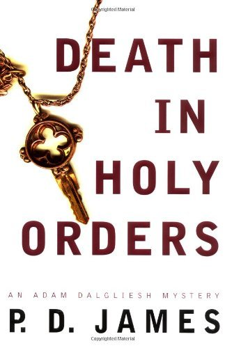 P. D. James Death In Holy Orders Adam Dalgliesh Mystery Book 11