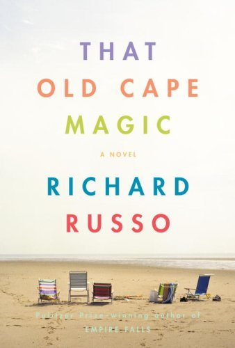 Richard Russo That Old Cape Magic