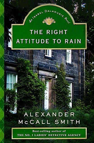 Mccall Smith Alexander Right Attitude To Rain The An Isabel Dalhousie Novel